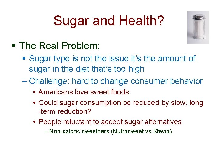 Sugar and Health? § The Real Problem: § Sugar type is not the issue