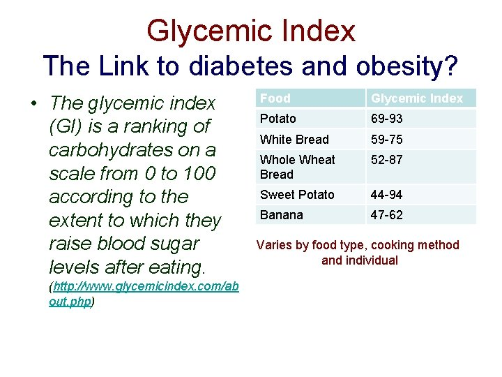 Glycemic Index The Link to diabetes and obesity? • The glycemic index (GI) is