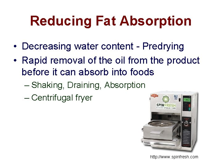 Reducing Fat Absorption • Decreasing water content - Predrying • Rapid removal of the