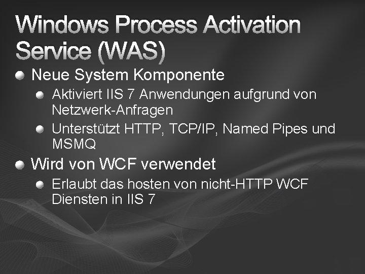 Windows Process Activation Service (WAS) Neue System Komponente Aktiviert IIS 7 Anwendungen aufgrund von