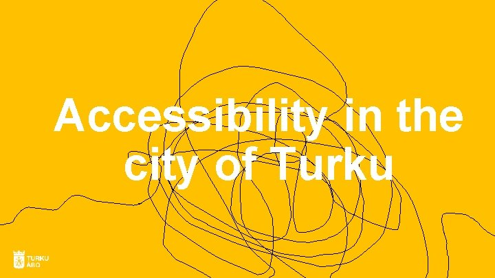 Accessibility in the city of Turku