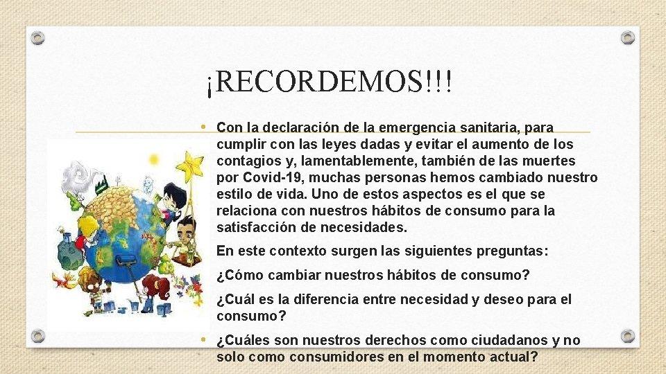 ¡RECORDEMOS!!! • Con la declaración de la emergencia sanitaria, para cumplir con las leyes