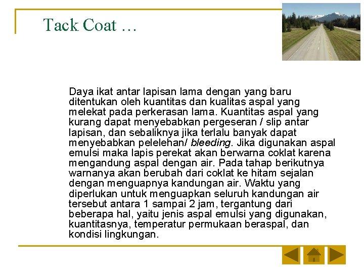 Tack Coat … Daya ikat antar lapisan lama dengan yang baru ditentukan oleh kuantitas