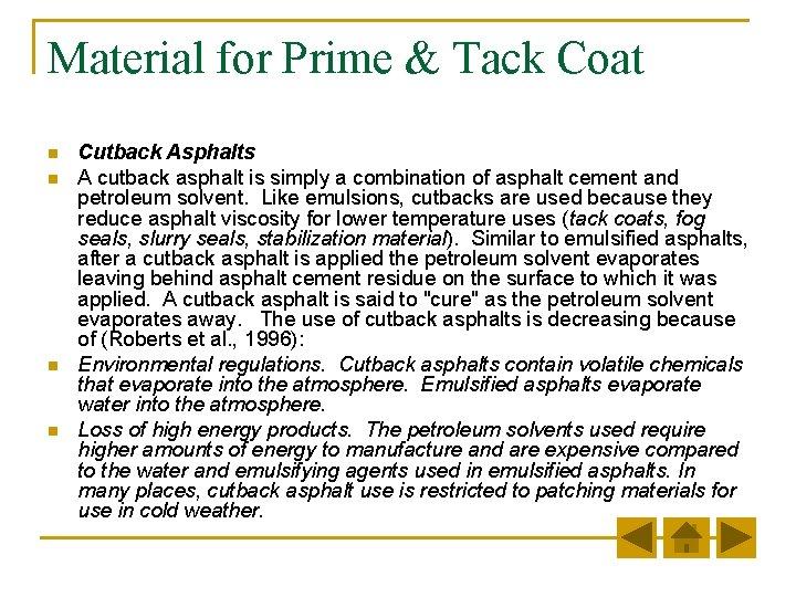 Material for Prime & Tack Coat n n Cutback Asphalts A cutback asphalt is