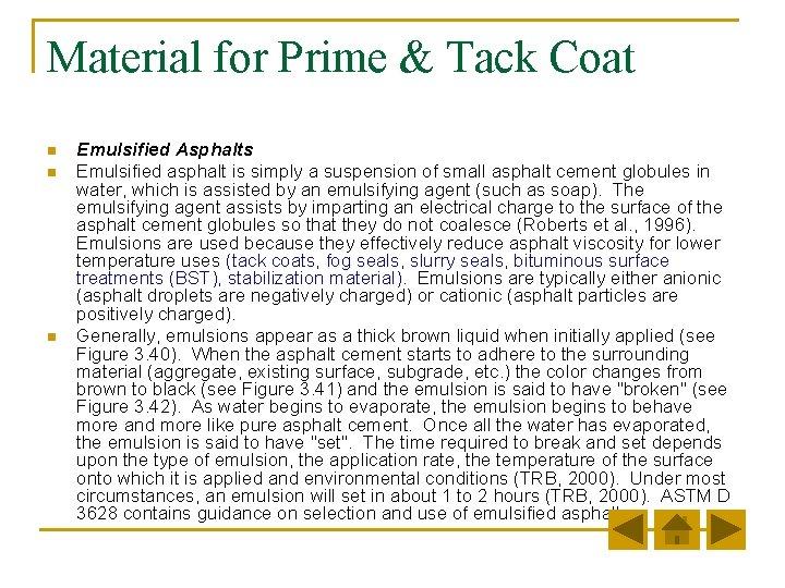 Material for Prime & Tack Coat n n n Emulsified Asphalts Emulsified asphalt is