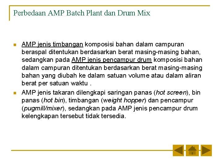 Perbedaan AMP Batch Plant dan Drum Mix n n AMP jenis timbangan komposisi bahan