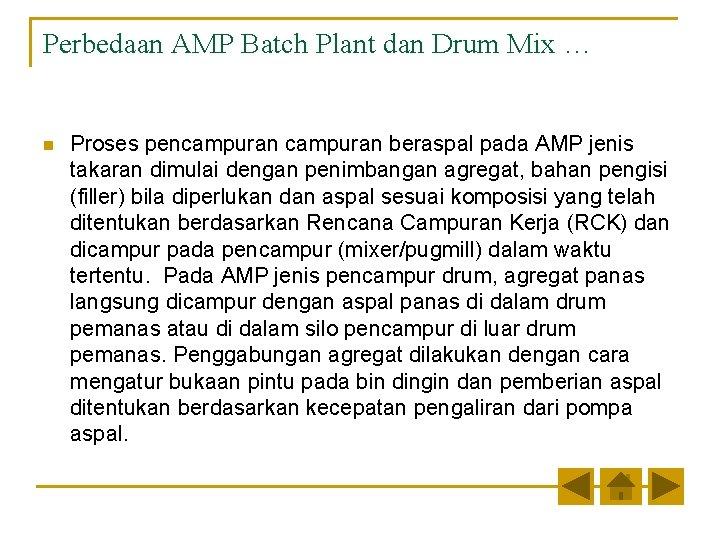Perbedaan AMP Batch Plant dan Drum Mix … n Proses pencampuran beraspal pada AMP