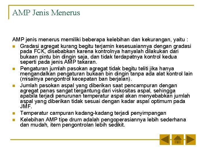 AMP Jenis Menerus AMP jenis menerus memiliki beberapa kelebihan dan kekurangan, yaitu : n