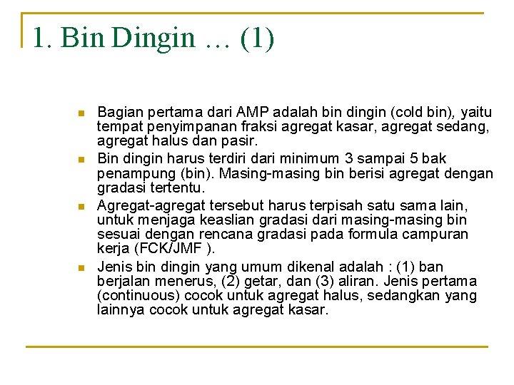 1. Bin Dingin … (1) n n Bagian pertama dari AMP adalah bin dingin