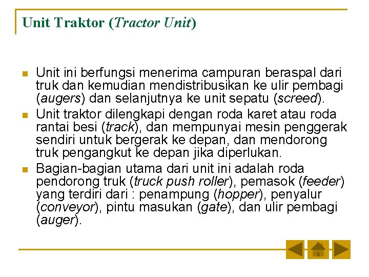 Unit Traktor (Tractor Unit) n n n Unit ini berfungsi menerima campuran beraspal dari