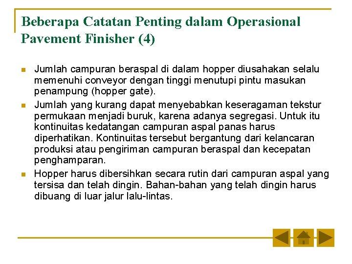 Beberapa Catatan Penting dalam Operasional Pavement Finisher (4) n n n Jumlah campuran beraspal