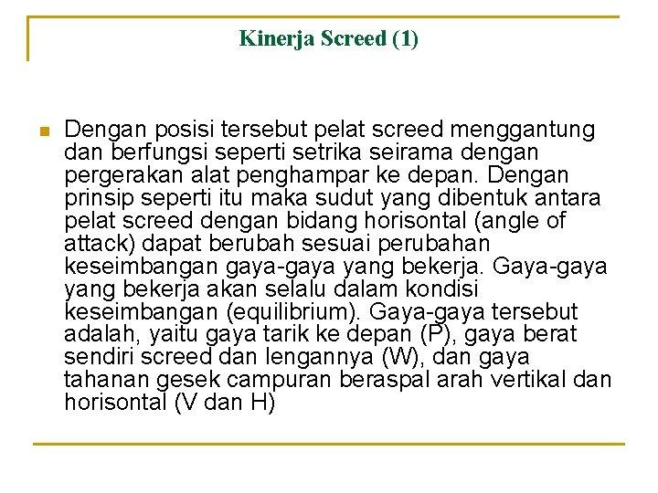 Kinerja Screed (1) n Dengan posisi tersebut pelat screed menggantung dan berfungsi seperti setrika