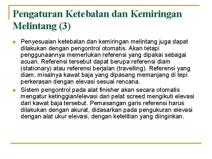 Pengaturan Ketebalan dan Kemiringan Melintang (3) n n Penyesuaian ketebalan dan kemiringan melintang juga