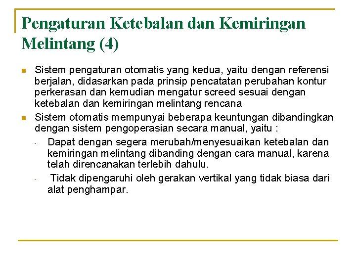 Pengaturan Ketebalan dan Kemiringan Melintang (4) n n Sistem pengaturan otomatis yang kedua, yaitu
