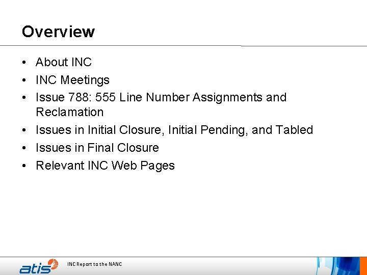 Overview • About INC • INC Meetings • Issue 788: 555 Line Number Assignments