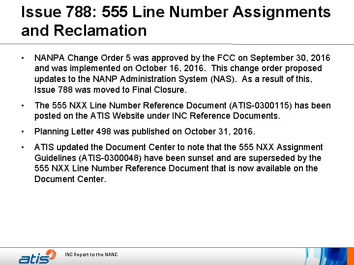 Issue 788: 555 Line Number Assignments and Reclamation • NANPA Change Order 5 was