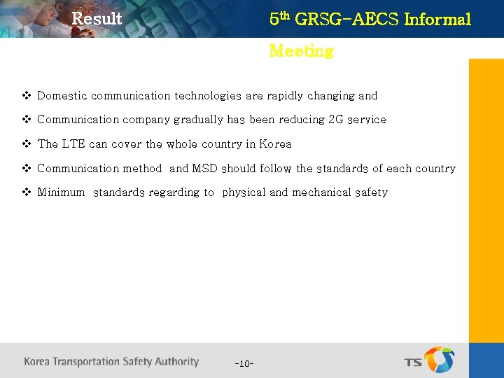 Result 5 th GRSG-AECS Informal Meeting v Domestic communication technologies are rapidly changing and
