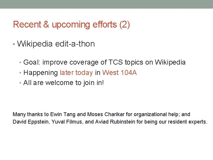 Recent & upcoming efforts (2) • Wikipedia edit-a-thon • Goal: improve coverage of TCS