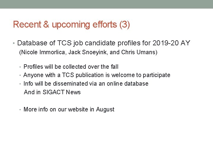 Recent & upcoming efforts (3) • Database of TCS job candidate profiles for 2019