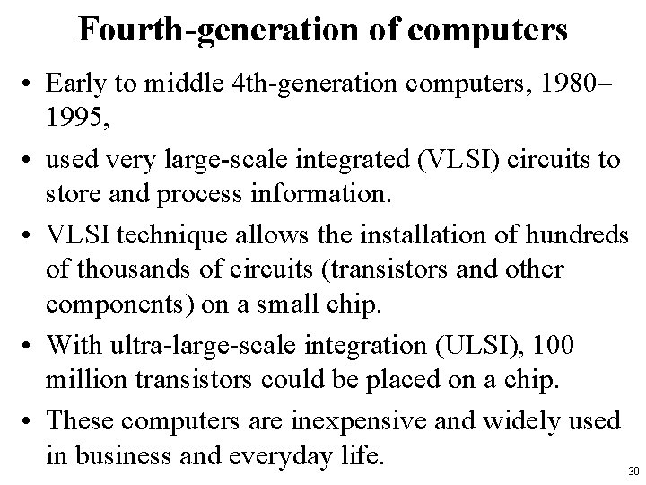 Fourth-generation of computers • Early to middle 4 th-generation computers, 1980– 1995, • used