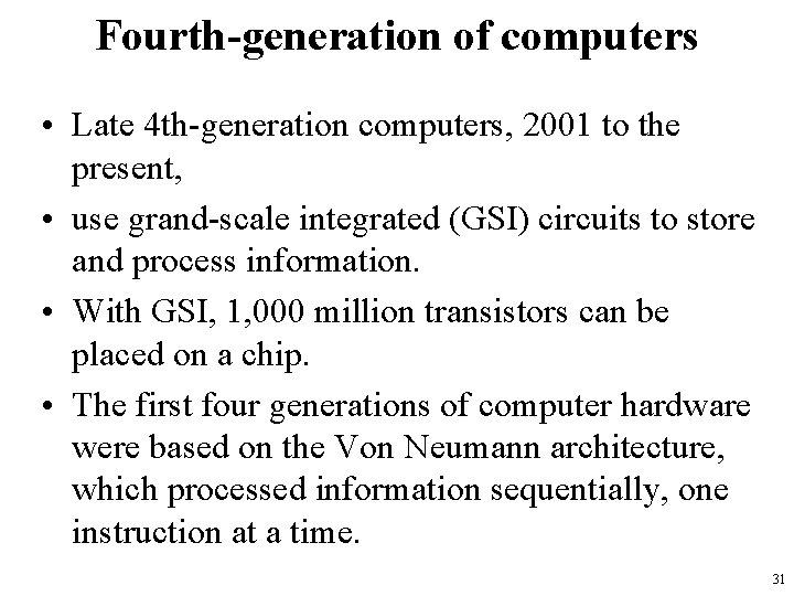 Fourth-generation of computers • Late 4 th-generation computers, 2001 to the present, • use