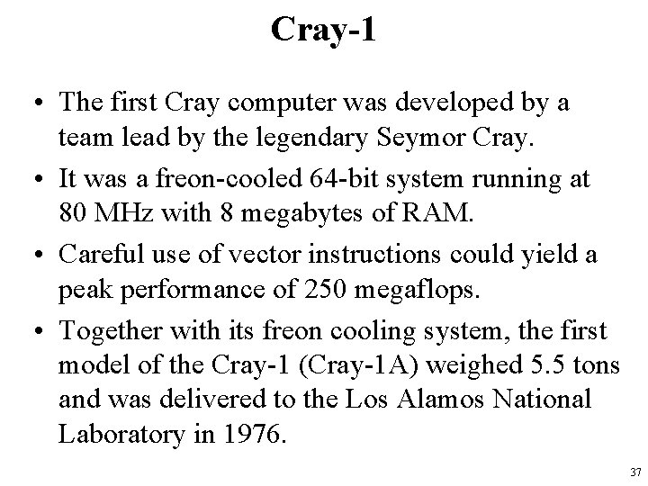 Cray-1 • The first Cray computer was developed by a team lead by the