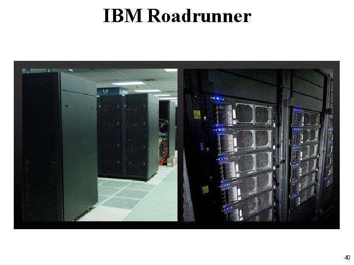 IBM Roadrunner 40