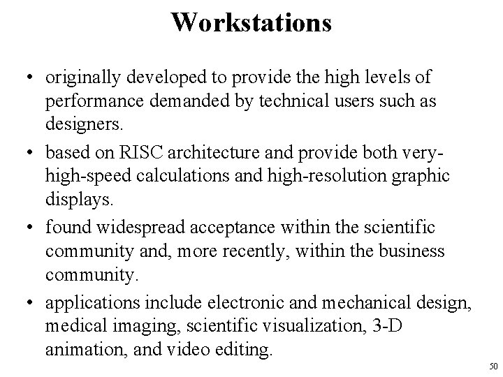 Workstations • originally developed to provide the high levels of performance demanded by technical