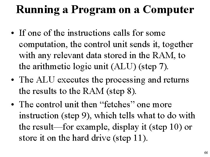 Running a Program on a Computer • If one of the instructions calls for