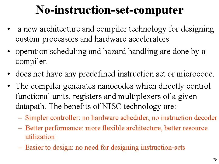 No-instruction-set-computer • a new architecture and compiler technology for designing custom processors and hardware