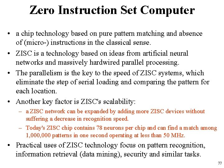 Zero Instruction Set Computer • a chip technology based on pure pattern matching and