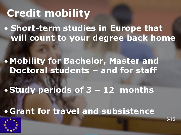 Credit mobility • Short-term studies in Europe that will count to your degree back