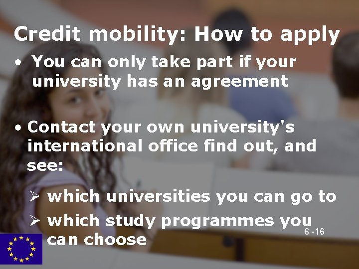 Credit mobility: How to apply • You can only take part if your university