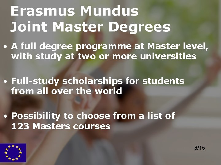 Erasmus Mundus Joint Master Degrees • A full degree programme at Master level, with
