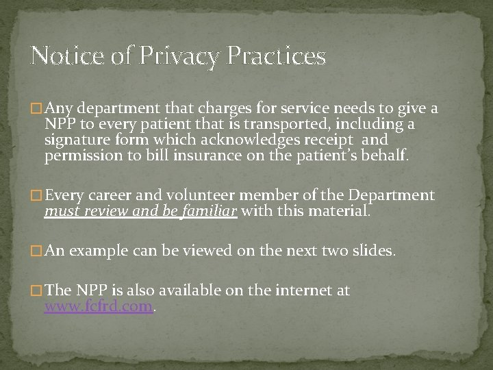 Notice of Privacy Practices � Any department that charges for service needs to give