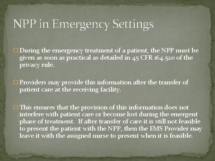 NPP in Emergency Settings � During the emergency treatment of a patient, the NPP