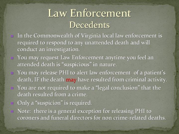 Law Enforcement Decedents n n n In the Commonwealth of Virginia local law enforcement