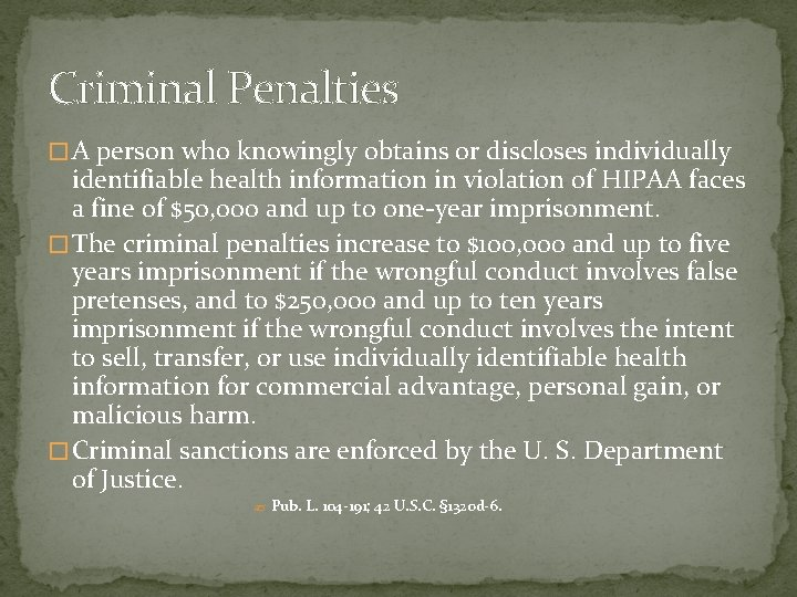 Criminal Penalties � A person who knowingly obtains or discloses individually identifiable health information