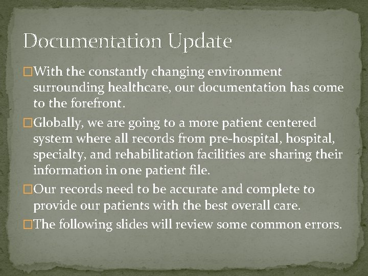 Documentation Update �With the constantly changing environment surrounding healthcare, our documentation has come to