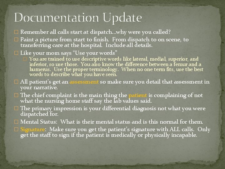 Documentation Update � Remember all calls start at dispatch…why were you called? � Paint