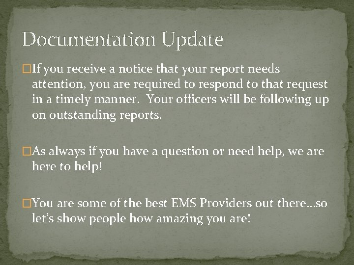 Documentation Update �If you receive a notice that your report needs attention, you are