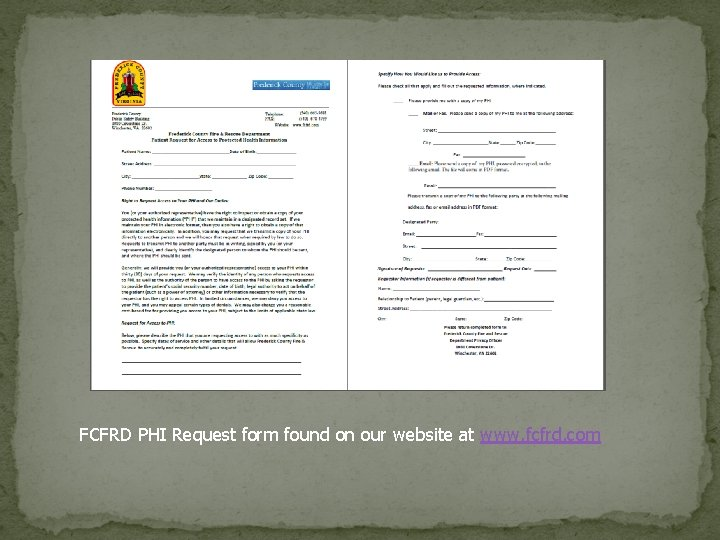 FCFRD PHI Request form found on our website at www. fcfrd. com