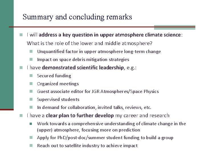 Summary and concluding remarks n I will address a key question in upper atmosphere