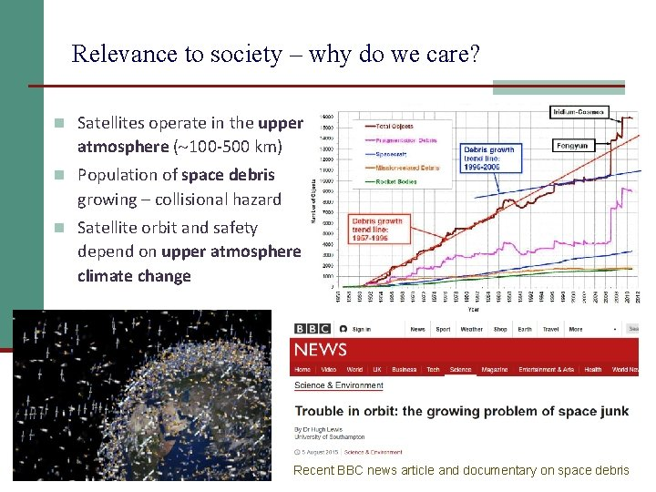 Relevance to society – why do we care? n Satellites operate in the upper