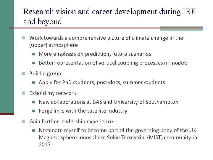 Research vision and career development during IRF and beyond n Work towards a comprehensive
