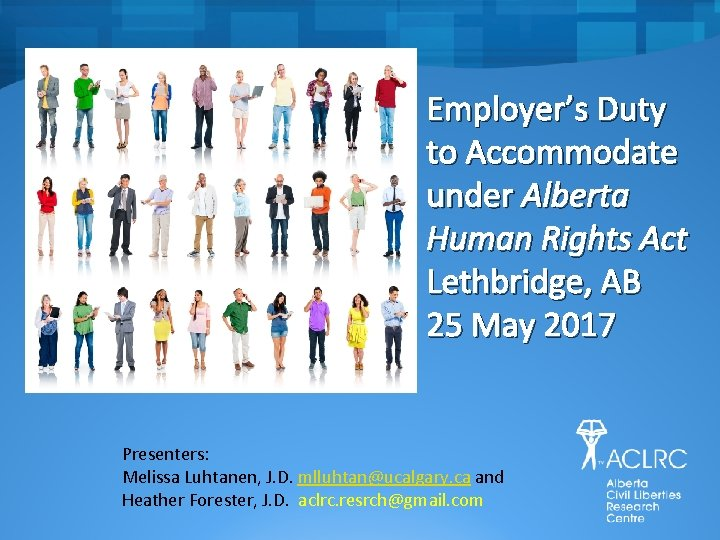 Employer's Duty to Accommodate under Alberta Human Rights Act Lethbridge, AB 25 May 2017