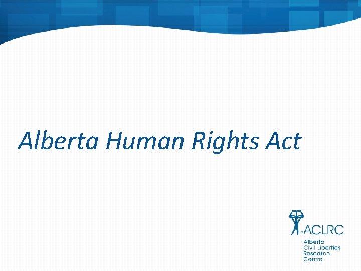 Alberta Human Rights Act