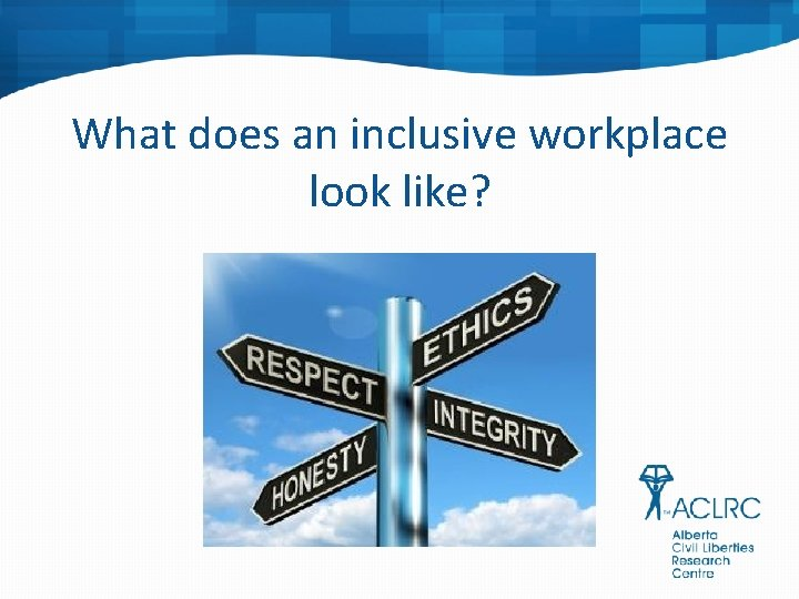 What does an inclusive workplace look like?