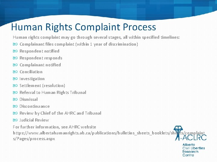 Human Rights Complaint Process Human rights complaint may go through several stages, all within
