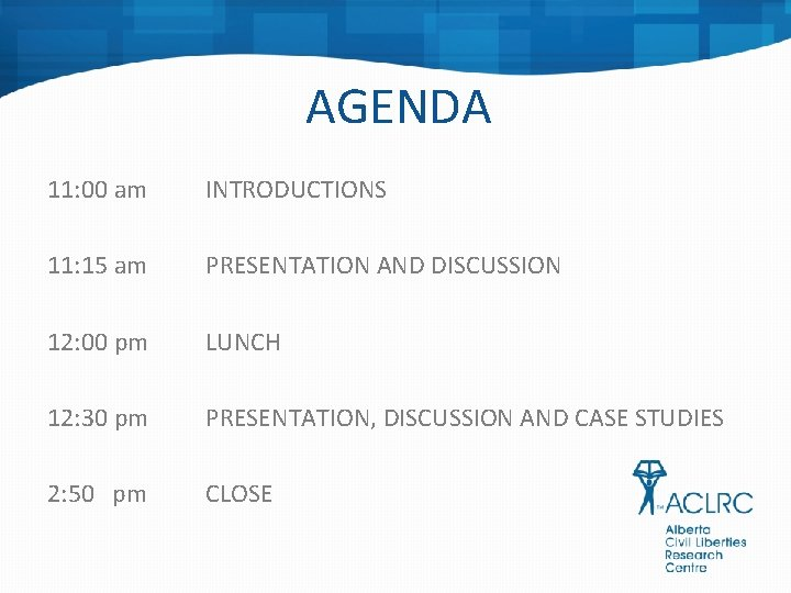 AGENDA 11: 00 am INTRODUCTIONS 11: 15 am PRESENTATION AND DISCUSSION 12: 00 pm